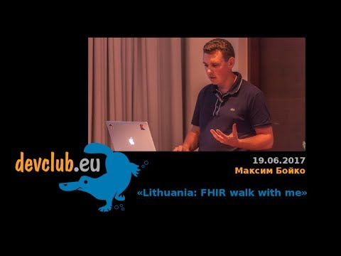 2017.06.19 Максим Бойко - Lithuania: FHIR walk with me