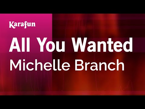 Karaoke All You Wanted - Michelle Branch *