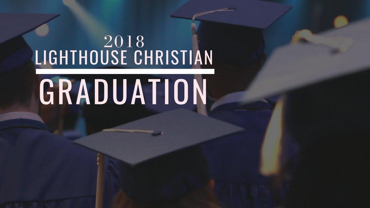 Lighthouse Christian 2018 Graduation