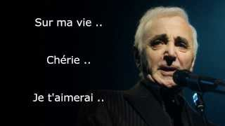 Sur ma vie  -Charles Aznavour (Paroles)