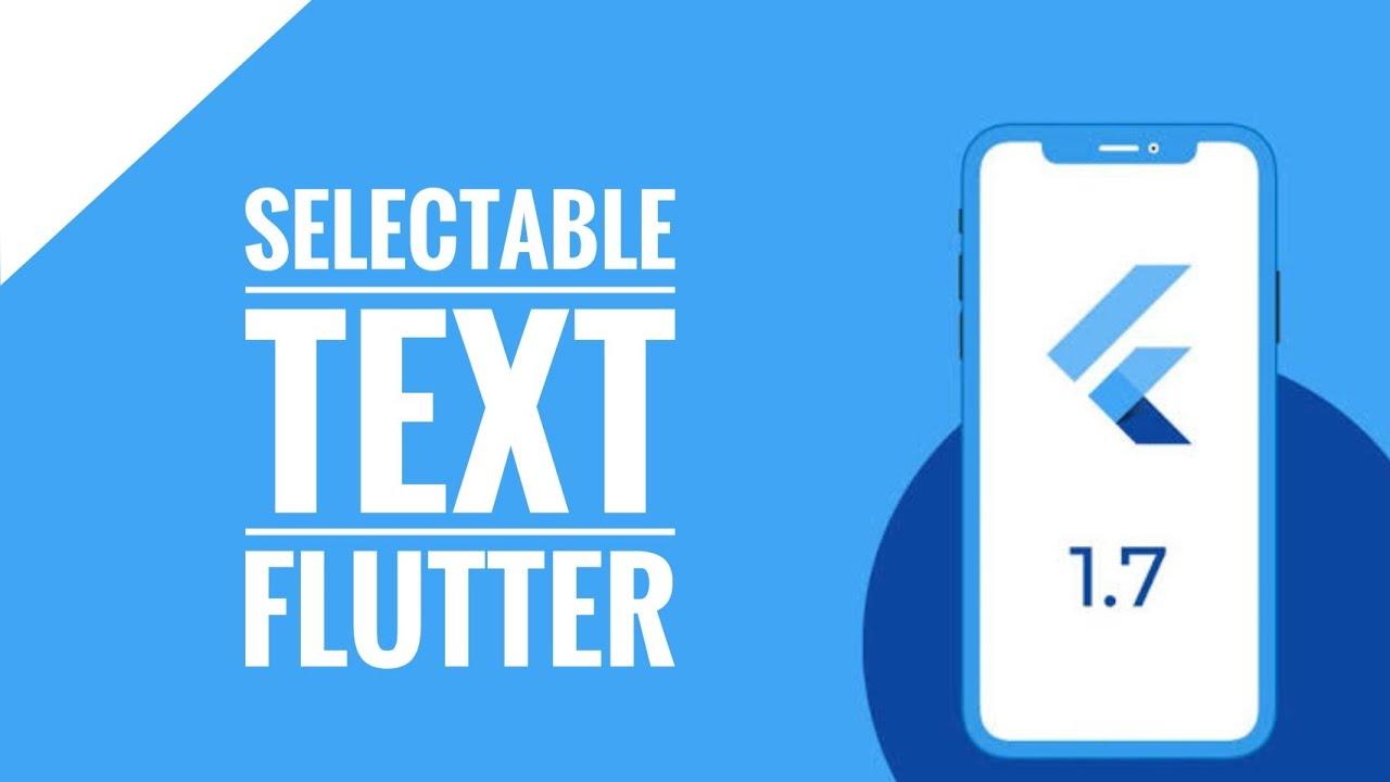 Selectable Text in Flutter   Flutter Tutorials