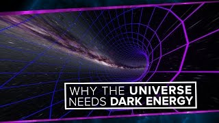 Why the Universe Needs Dark Energy | Space Time | PBS Digital Studios