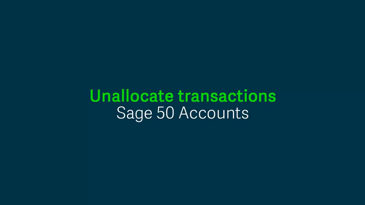 Sage 50 Accounts (UK) - Unallocate transactions