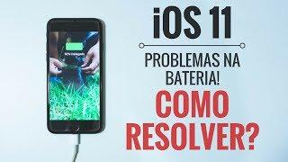 iOS 11: PROBLEMAS NA BATERIA! COMO RESOLVER?