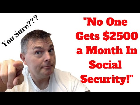 No one Gets $2500 a Month In Social Security! Really?!?