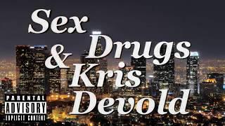Sex, Drugs & Kris DeVold Ep 212 - VK