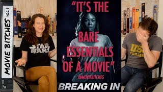 Breaking In Movie Review MovieBitches Ep 191