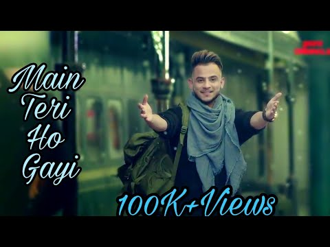 Main Teri Ho Gayi   Millind Gaba  Latest Punjabi Song 2017