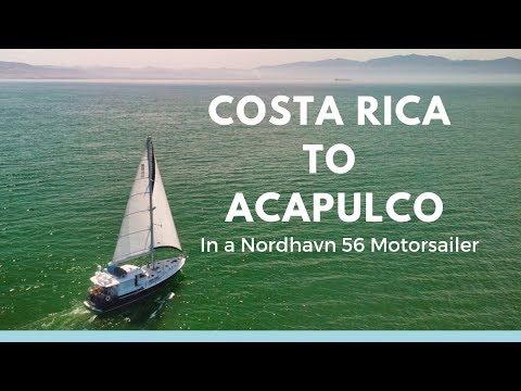 Costa Rica To Acapulco, MX In A Nordhavn 56 Motorsailer - Ep. 23