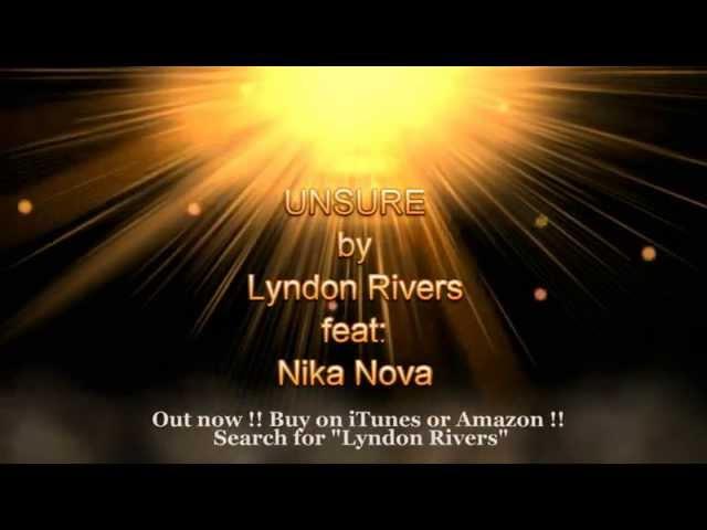 UNSURE BY LYNDON RIVERS FEAT NIKA NOVA