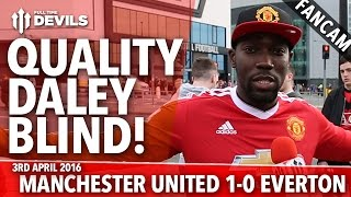 Quality Daley Blind! | Manchester United 1-0 Everton | FANCAM