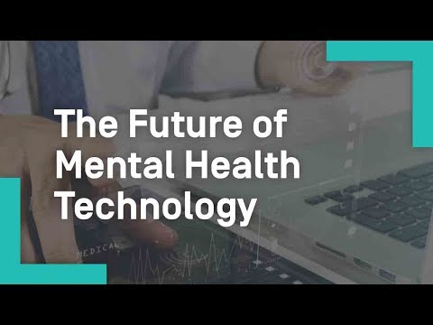 The Future Of Mental Health Technology