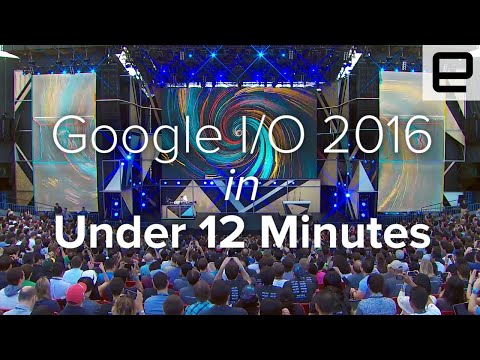 Google I/O 2016 Keynote in Under 12 Minutes