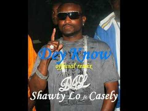 Shawty Lo ft. CASELY - DEY KNOW (L-O) OFFICIAL REMIX **NEW**