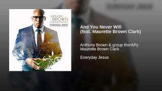 And You Never Will (feat. Maurette Brown Clark)