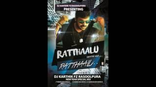 Ratthaalu  Ratthaalu ( Khaidi No 150 ) Song Exclusive Mix By Dj Karthik Fz Rasoolpura