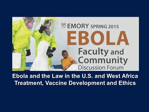 Ebola and the Law in the US and West Africa - Treatment, Vaccine Development and Ethics