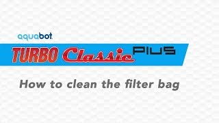 Aquabot Turbo Classic Plus How to clean the filter bag