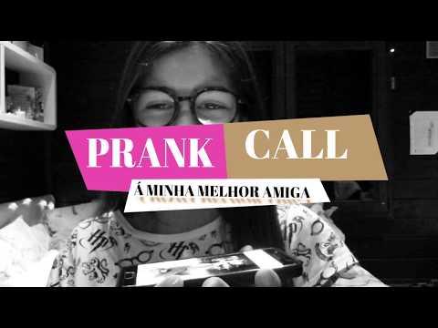 PRANK CALL Á MINHA MELHOR AMIGA   A Rapariga Das Gomas