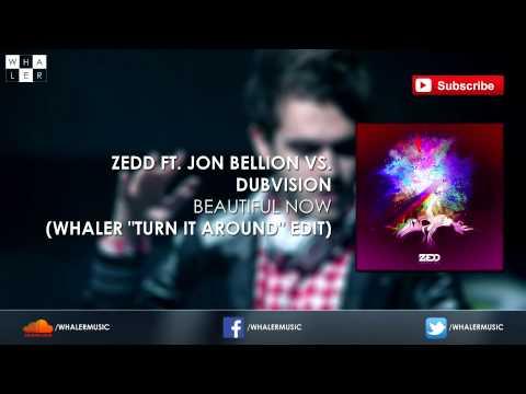 "Zedd Vs. DubVision - Beautiful Now (Whaler ""Turn It Around"" Edit)"