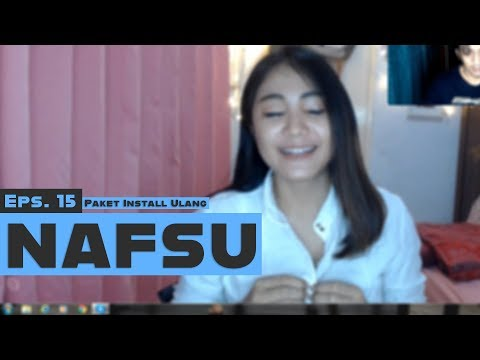[PIU] Ep. 15 - NAFSU (Web Series Indonesia)