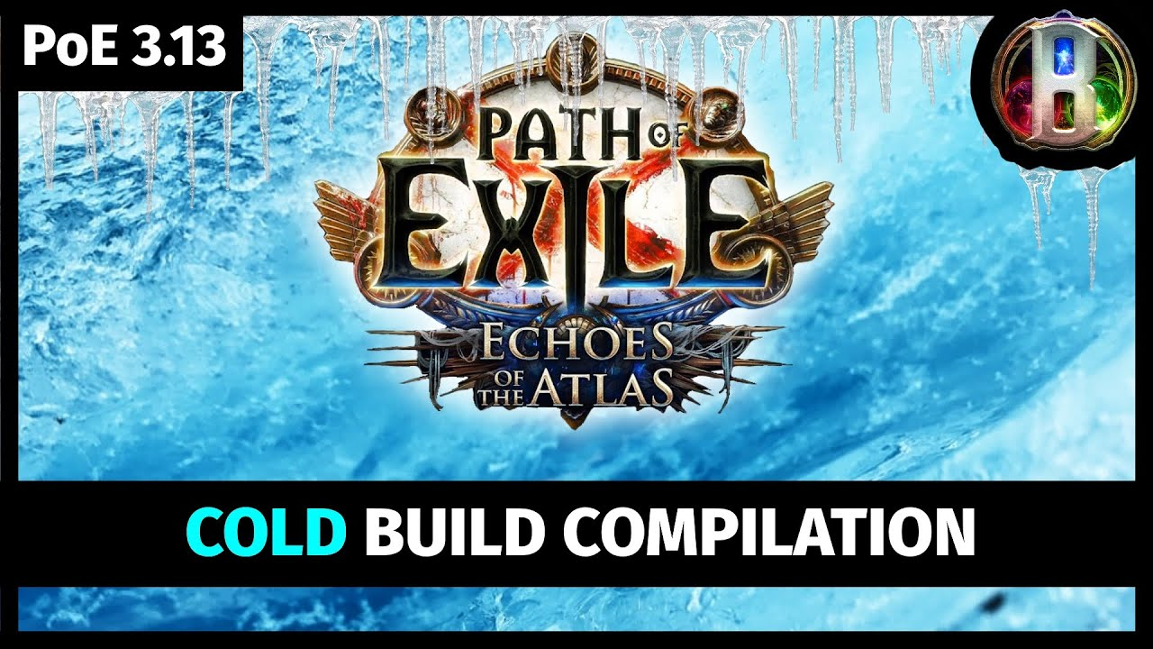 🧊 Path of Exile 3.13 - Cold Build Compilation - Echoes of the Atlas - Ritual League - PoE 3.13 🧊