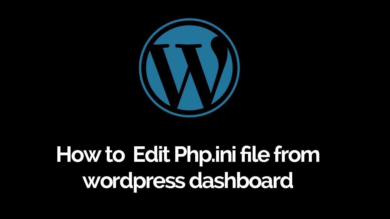 How to edit php.ini file from Wordpress dashboard     Wordpress php settings