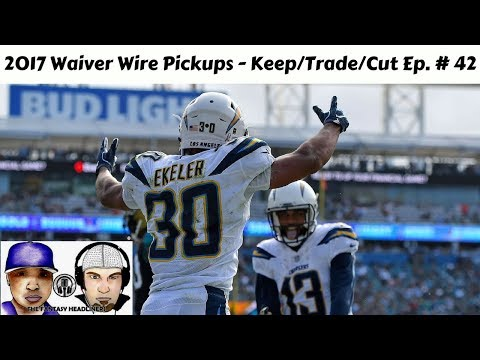 2017 Fantasy Football - Week 12 Waiver Wire Pickups , Keep/Trade/Cut  Ep. # 42