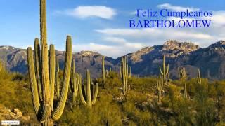 Bartholomew  Nature & Naturaleza - Happy Birthday