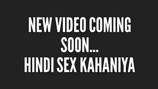 New full sex scene....coming soon....