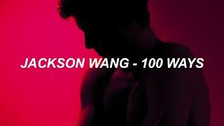 Download lagu Jackson Wang - '100 Ways' Lyrics