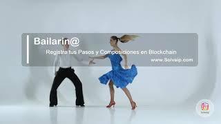Bailarin@ | Registra tus Pasos y Composiciones en Blockchain | www.Solvaip.com
