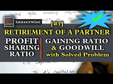 [#1] Retirement of a Partner [Profit sharing ratio & Goodwill] with simple examples:- by kauserwise