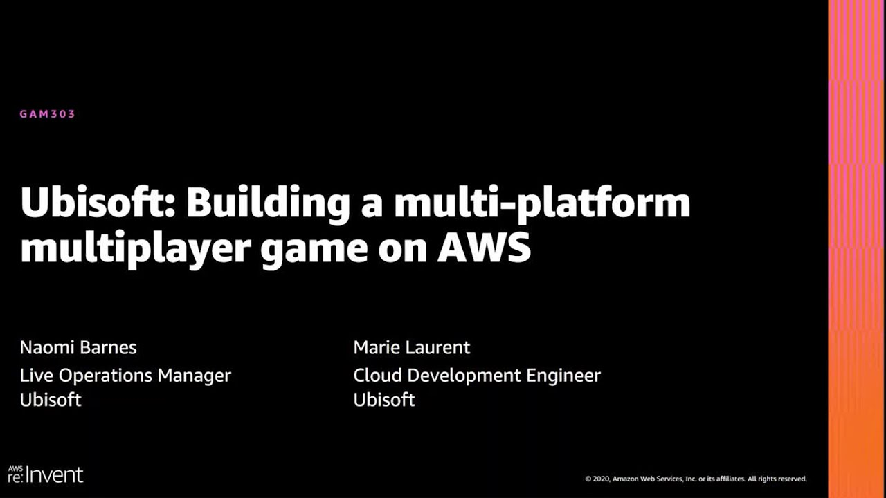 Building A Multi-platform Multiplayer Game on AWS: Ubisoft
