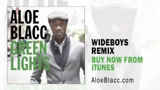 Aloe Blacc | Green Lights (Wideboys Remix)