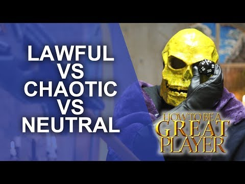 Great Role Player - Unpacking Alignments Lawful Versus Chaotic - Player Character Tips