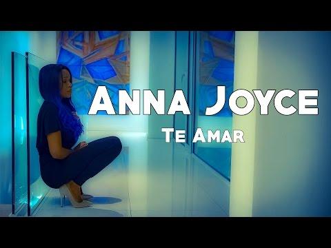 Anna Joyce - Te amar (2016) + LETRA
