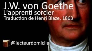 Johann Wolfgang von Goethe - L'apprenti sorcier - Traduction de Henri Blaze, 1863