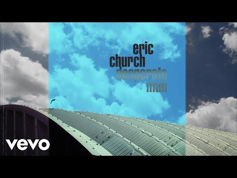 Eric Church - Desperate Man (Official Audio)