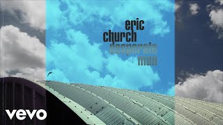eric church desperate man official audio