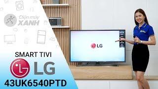 Smart Tivi LG 4K 43 inch 43UK6540PTD - Hàng mới năm 2018 từ LG | Điện máy XANH