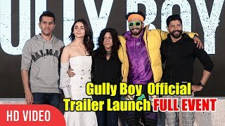 Gully Boy Official Trailer Launch | FULL EVENT | Ranveer Singh, Alia Bhatt, Divine, Naezy