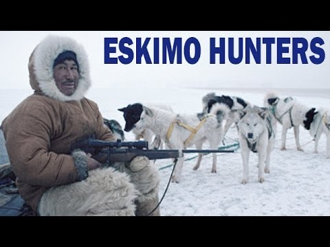 Eskimo Hunters in Alaska - The Traditional Inuit Way of Life
