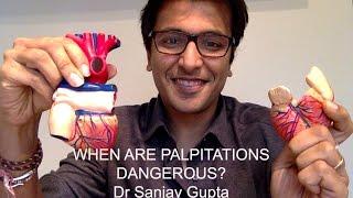 When are palpitations dangerous?
