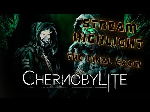 THE FINAL EXAM Quest Is No Match For Bringer! - Chernobylite |