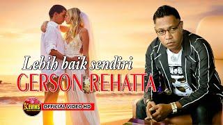 GERSON REHATTA - LEBIH BAIK SENDIRI - KEVINS MUSIC PRO - ( Cover )