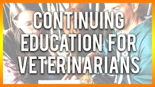 Continuing Education for Veterinarians - Get Free Courses Below