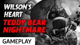 Wilson's Heart - Teddy Bear Nightmare Gameplay