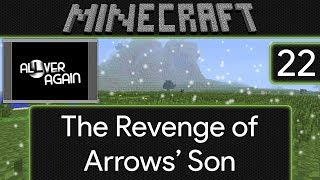 Minecraft: All Over Again - EP22 The Revenge of Arrows' Son