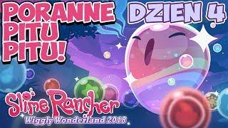 Poranne Pitu Pitu! | Event Slime Rancher Dzień 4! | Wiggly Wonderland 2018 | 21.12.2018